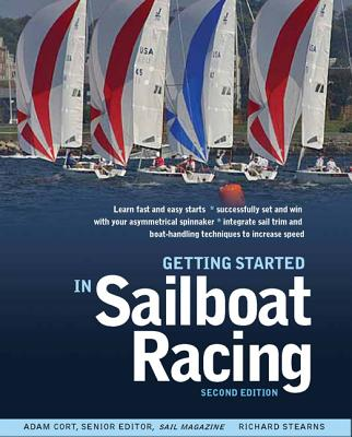 Getting Started in Sailboat Racing By Cort, Adam/ Stearns, Richard