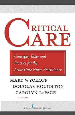 Critical Care By Wyckoff, Mary M., Ph.D. (EDT)/ Houghton, Douglas (EDT)/ LePage, Carolyn T., Ph.D. (EDT)
