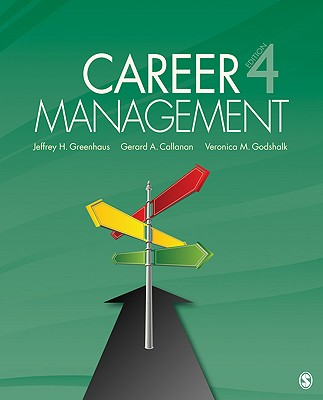 Career Management By Greenhaus, Jeffrey H./ Callanan, Gerard A./ Godshalk, Veronica M.