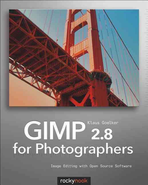 Gimp 2.8 for Photographers By Goelker, Klaus
